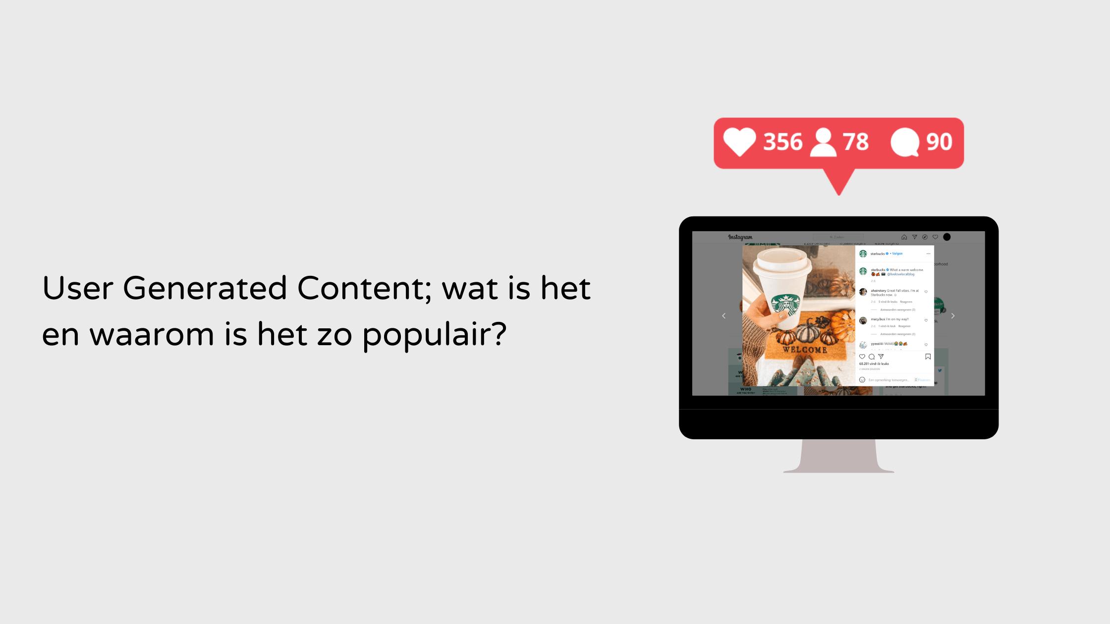 User Generated Content; wat is het en waarom is het zo populair?
